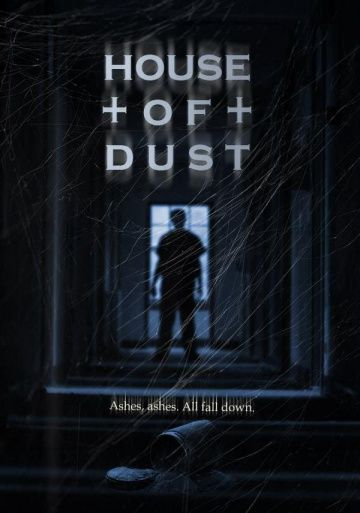 Дом пыли / House of Dust (2013)