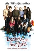 Как в первый раз / Together Again for the First Time (2008)
