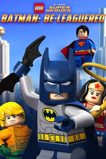 LEGO Бэтмен: В осаде / Lego DC Comics: Batman Be-Leaguered (2014)